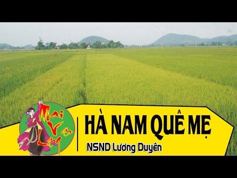 [Hát Chèo] Hà Nam Quê Mẹ - NSND Lương Duyên