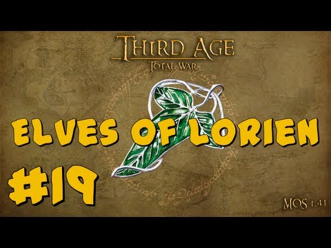 Third Age Total War: Elves of Lórien Part 19 ~ Hope is Kindled!