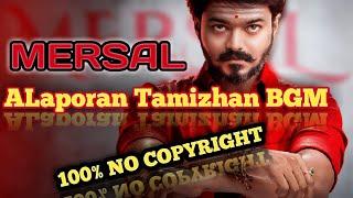 Mersal Alaporaan Tamizhan song 🎵 No copyright   Alaporaan Tamizhan song ncs   Nocopyright bgm Tamil