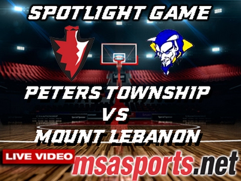 MSA Sports Spotlight - Basketball:  Peters Township vs. Mount Lebanon  2-2-17