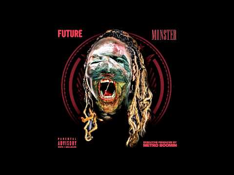 Future - Monster [Prod By Metro Boomin & Southside]