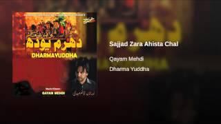 Sajjad Zara Ahista Chal