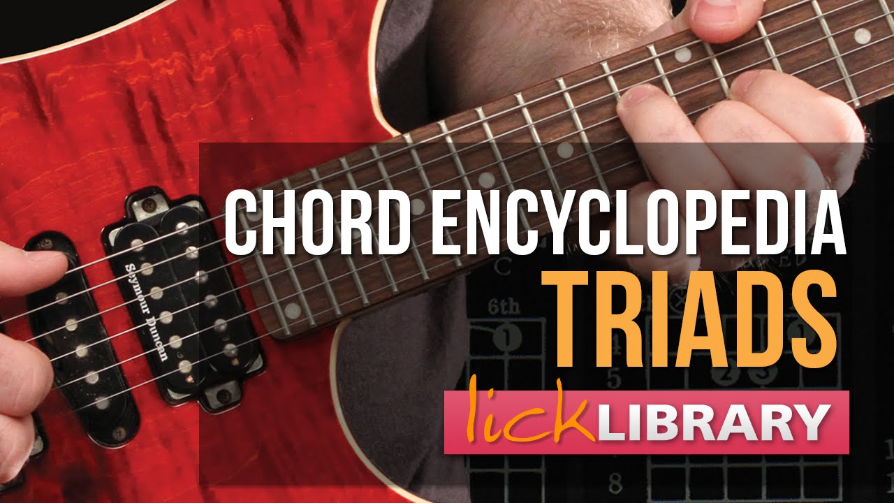 Chord Encyclopedia Volume 1 Triads Guitar Lessons With Levi Clay