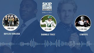 Baylor/Gonzaga, Darnold trade, Cowboys (4.6.21) | UNDISPUTED Audio Podcast