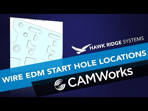 CAMWorks: Wire EDM Start Hole Locations