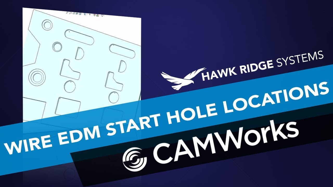 CAMWorks: Wire EDM Start Hole Locations - YouTube