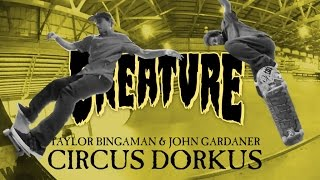 Circus Dorkus with Taylor Bingaman and John Gardner at Woodward Camp