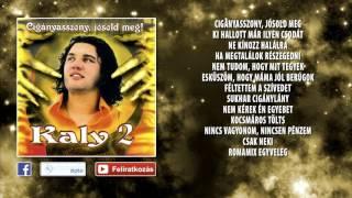✮ Kaly ~ Cigányasszony jósold meg (teljes album) | Nagy Zeneklub |