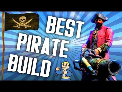 Fallout 4 Builds - The Pirate - Ultimate Scallywag Build