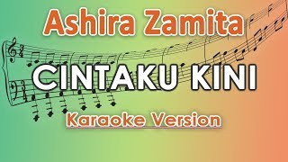 Ashira Zamita - Cintaku Kini (Karaoke Lirik Tanpa Vokal) by regis
