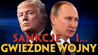 USA vs ROSJA | GWIEZDNE WOJNY i nowe SANKCJE nałożone na Moskwę
