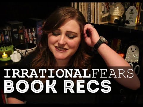 Irrational Fears || Book Recs