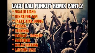 LAGU BALI FUNKOT REMIX PART.2
