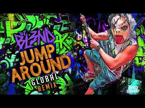 Jump Around (Gl0bal Remix) - DJ BL3ND