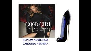 REVIEW NƯỚC HOA (NỮ) CAROLINA HERRERA - GOOD GIRL (2016 EDP)