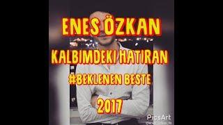 Enes Özkan - Kalbimdeki Hatıran (2017)