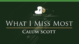 Calum Scott - What I Miss Most - LOWER Key (Piano Karaoke / Sing Along)