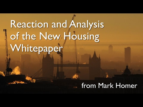 Mark Homer Reacts to White Paper Housing Legislation