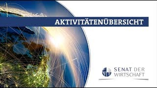 SENAT DER WIRTSCHAFT - Aktivitäten-Gesamtübersicht