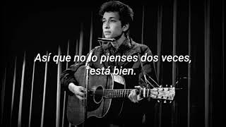 Bob Dylan - Don't Think Twice, It's Alright (Subtitulada)