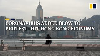 Double Punch For Hong Kong's Economy From Coronavirus Following Months Of Civil Unrest
