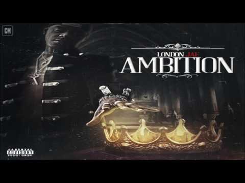 London Jae - Ambition [FULL MIXTAPE + DOWNLOAD LINK] [2017]