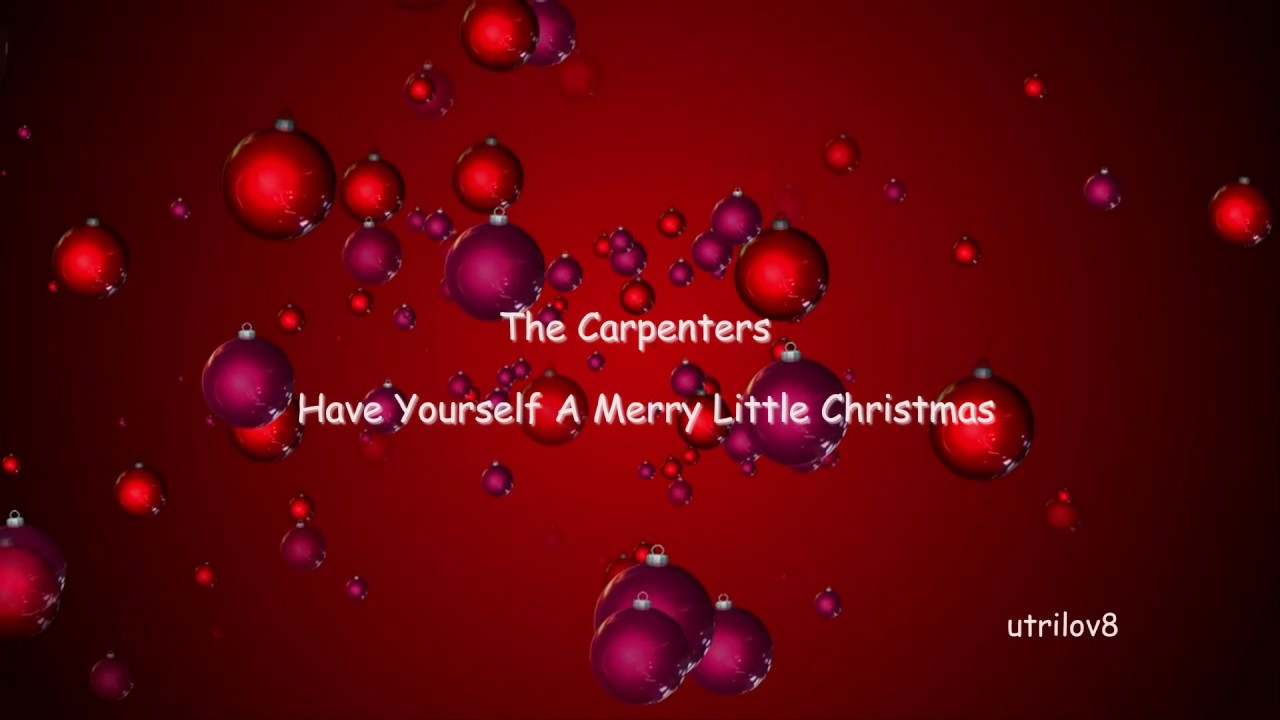 the carpenters have yourself a merry little christmas with lyrics view 1080 hd