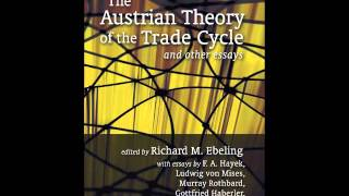 The Austrian Theory of the Trade Cycle - Full Audiobook