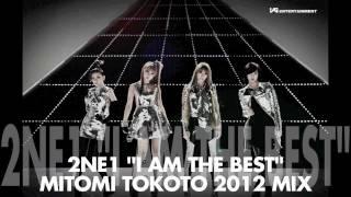 "2NE1 ""I AM THE BEST"" MITOMI TOKOTO 2012 REMIX (내가제일잘나가)"