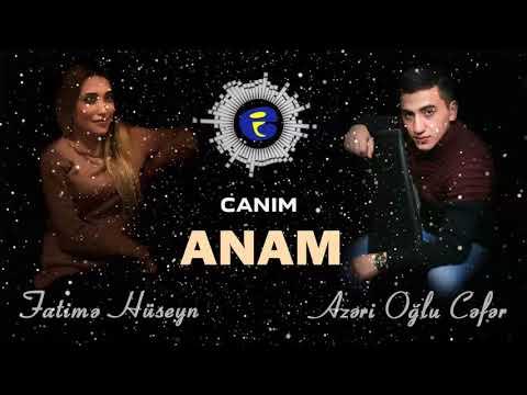 Fatime Huseyn ft Azeri Oglu Cefer - Canim ANAM 2020