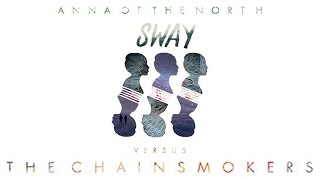 Anna of the North - Sway (The Chainsmokers Remix)