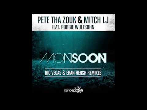 Pete Tha Zouk & MITCH LJ - Monsoon (Rio Vegas & Eran Hersh Remix)
