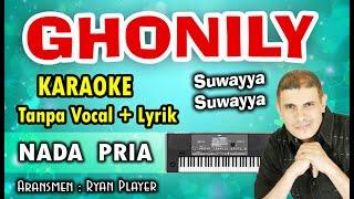GHONILI SUWAYA KARAOKE TANPA VOKAL + LIRIK ~ NADA PRIA ~ Ryan Player