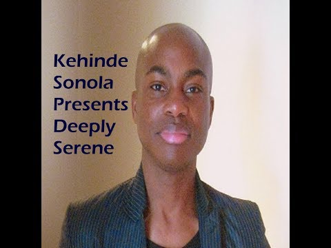 Kehinde Sonola Presents Deeply Serene Episode 293