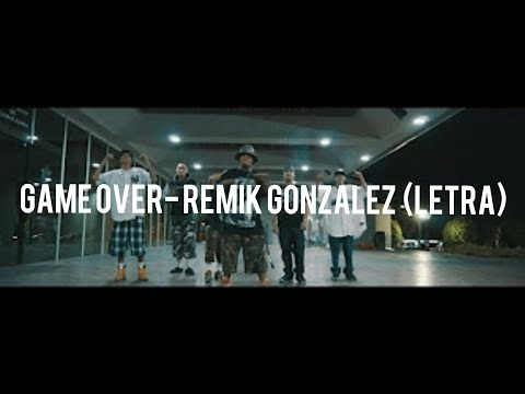 GAME OVER// REMIK GONZALEZ FT SANTA FE KLAN, B RASTER, NETO PEÑA & SID// (LYRICS - LETRA)
