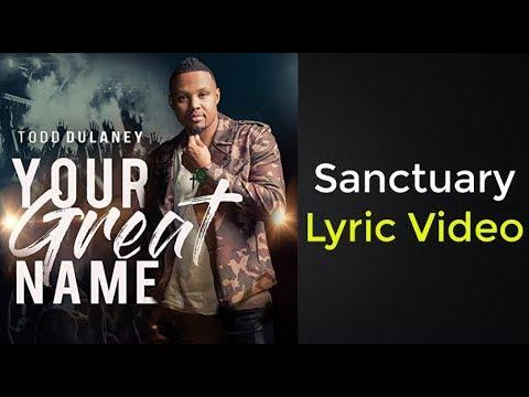 Todd Dulaney - Sanctuary (Lyric Video)
