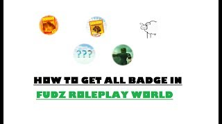(BADGE) HOW TO GET ALL BADGE IN FUDZ ROLEPLAY WORLD - BETA | Roblox