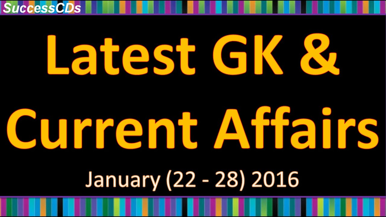 latest general knowledge january 2016 22nd to 28thlatest gk ibps banking clerical jobs clerical jobs in banks