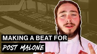 Making a Beat for Post Malone's Beerbongs & Bentleys