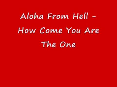 Клип Aloha from Hell - How Come You Are The One