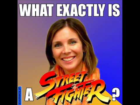 June Diane Raphael  What exactly is a street fighter?