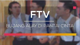 Video FTV SCTV - Bujang Alay di Pantai Cinta download MP3, 3GP, MP4, WEBM, AVI, FLV September 2018