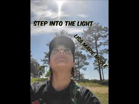 STEP INTO THE LIGHT. LISA MARIE NICOLE. VIDEO