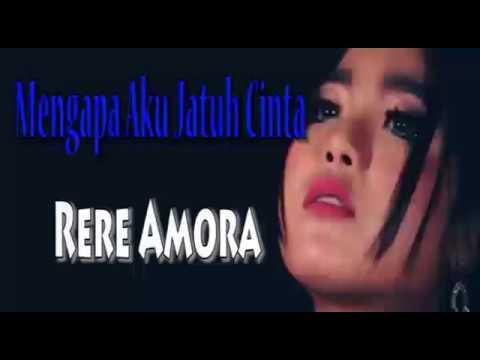 Lirik Lagu Terbaru    Mengapa Aku Jatuh Cinta - Rere Amora