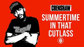 Summertime In That Cutlass - Nipsey Hussle (Crenshaw Mixtape)