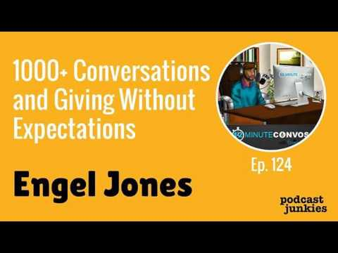 1000+ Conversations and Giving Without Expectations with Engel Jones