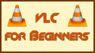 TUTORIAL: Introduction to VLC Player for PC