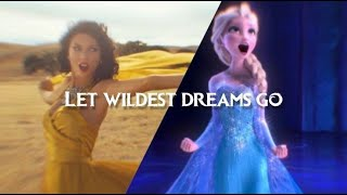 Let Wildest Dreams Go(Let It Go - Idina Menzel X Wildest Dreams - Taylor Swift) REMIX & MASHUP Lyric