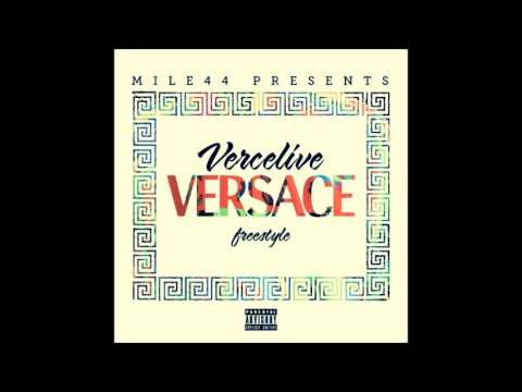 Vercelive - Versace Freestyle [Mile44 Submitted] [Audio]