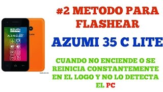 flashear azumi 35 c lite ( #2 metodo) MAS EFECTIVO